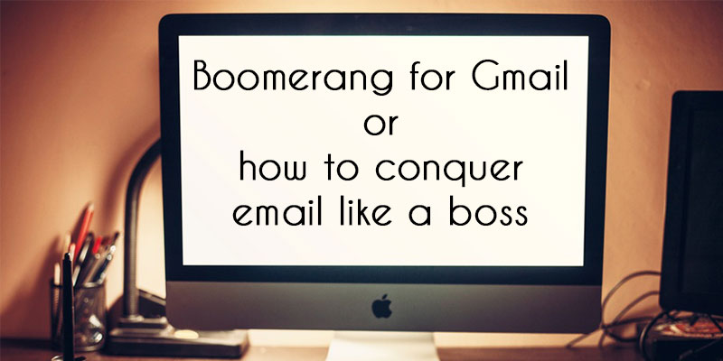 boomerang gmail - email automation done right