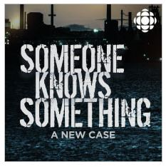 someone knows something crime podcasts