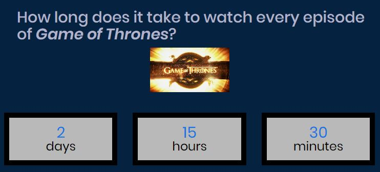 how long will it take you to watch GOT