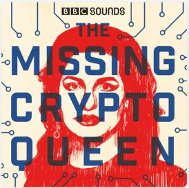 best podcasts 2020 the missing crypto queen