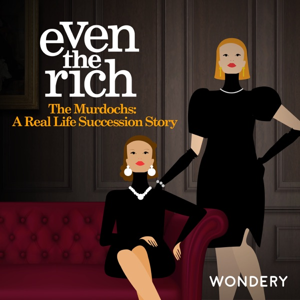even the rich murdochs podcast